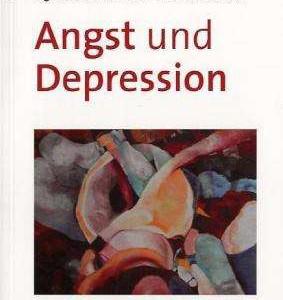 Angst und Depression: Kognitive Verhaltenstherapie bei Angststörungen und unipolarer Depression