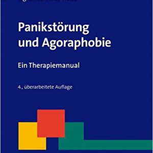 Panikstörung und Agoraphobie: Ein Therapiemanual